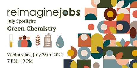 ReImagine Jobs Spotlight: Green Chemistry tickets