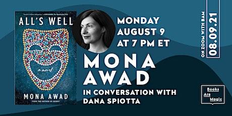 Mona Awad: All's Well w/ Dana Spiotta tickets