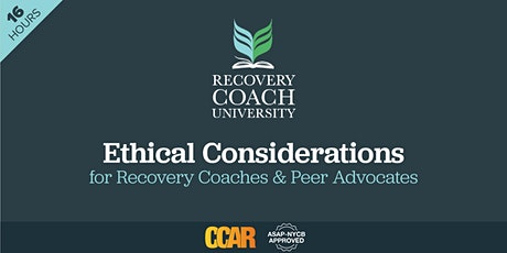 16 Hr. CCAR Ethical Considerations for Recovery Coaches (September 2021) tickets