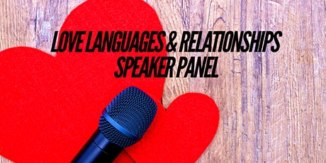 Love Languages & Relationships (Panel Discussion) tickets