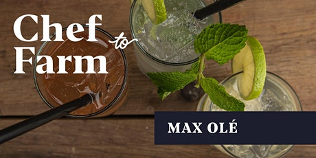 Max Chef to Farm Dinner: Max Olé - Tacos & Tequila - Second Night Added! tickets