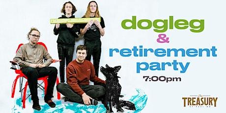 Dogleg & Retirement Party tickets