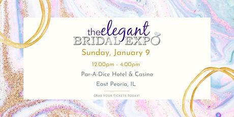 Peoria, IL- Elegant Bridal Expo- Winter  Edition 2022 tickets