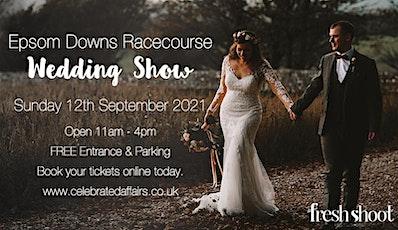 Epsom Downs Racecourse Wedding Show - Sunday 12th September 2021 tickets
