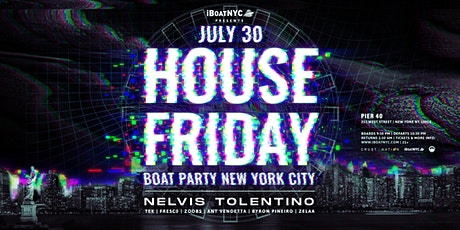 House Friday Boat Party NYC feat. Nelvis Tolentino & Friends tickets