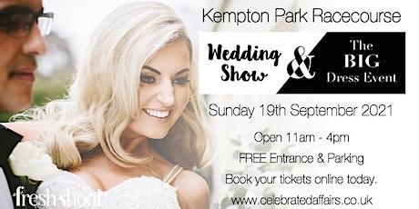 Kempton Park Racecourse Wedding Show - Sunday 19th September 2021 tickets