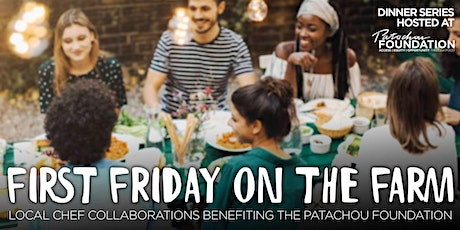 First Friday on the Farm presented by JPMorgan Chase & Co. tickets