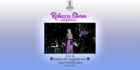 Rebecca Storm Live @ Ballykeeffe Amphitheatre tickets