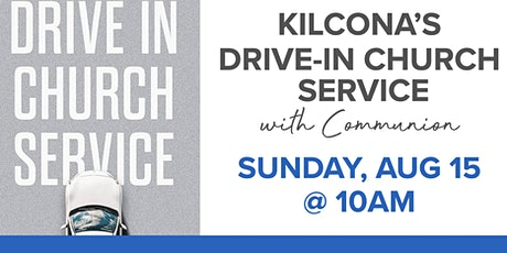 Drive-In  Communion Worship Service at Kilcona! tickets