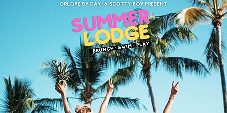 Summer Lodge : Brunch & Pool Party (8/8) tickets