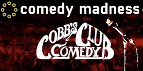 LIMITED FREE TICKETS TO COBB'S COMEDY MADNESS SHOW tickets