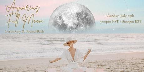 *FREE* VIRTUAL Aquarius Full Moon Ceremony and Sound Bath tickets