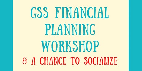 GSS Financial Planning Workshop and Social biglietti