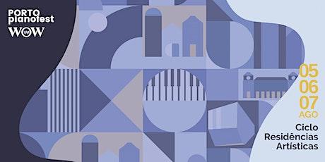 Porto Pianofest - Ciclo Residências Artísticas tickets