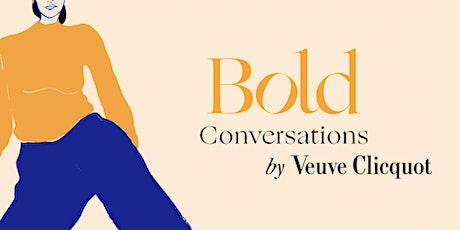 Bold Conversations by Veuve Clicquot tickets