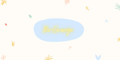 Re-Emerge: Allow your body, mind, and soul to heal tickets