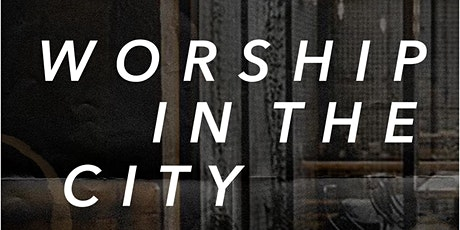 Worship In The City tickets