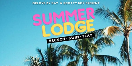 Summer Lodge: Brunch & Pool Party (8.8) tickets