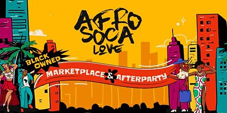 Afro Soca Love : Atlanta Black Owned Marketplace + Afterparty tickets