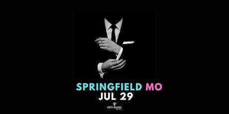 Fifty Shades Live|Springfield, MO tickets