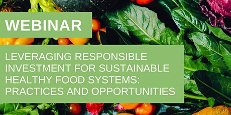 Leveraging Responsible Investment for Sustainable Healthy Food Systems tickets