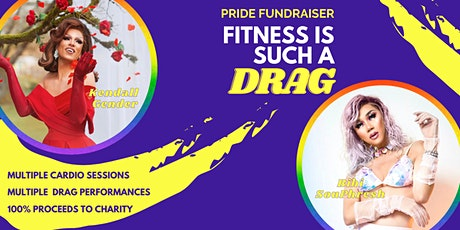 Fitness is Such a DRAG: Pride Fundrasier tickets