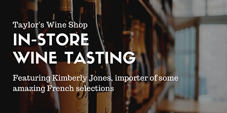 Wine Tasting with Kimberly Jones, French Selections tickets