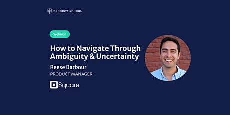 Webinar: How to Navigate Through Ambiguity & Uncertainty by Square PM tickets