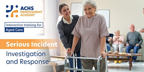 Aged Care – Serious Incident Investigation and Response (41148) tickets