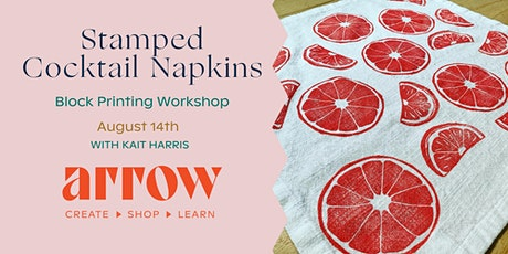 Stamped Cocktail Napkins: A Block Printing Workshop - Powered by Arrow tickets