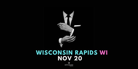 Fifty Shades Live|Wisconsin Rapids, WI tickets