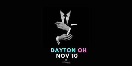 Fifty Shades Live Dayton, OH tickets