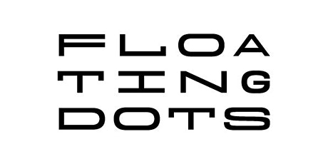 Floating Dots   Goldsmiths' Class of 2021 MA Degree Show tickets