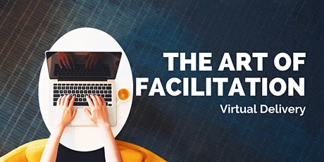Art of Facilitation Virtual Delivery September 2021 tickets