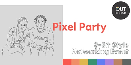 Out in Tech |  Pixel Party - 8-Bit Style Networking Event tickets