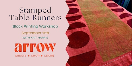 Stamped Table Runners: A Block Printing Workshop - Powered by Arrow tickets