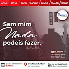 SEM MIM NADA PODEIS FAZER - Quarta do Propósito (04/08 - 20h)   Igreja ingressos