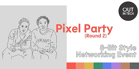 Out in Tech |  Pixel Party (Round 2) - 8-Bit Style Networking Event tickets