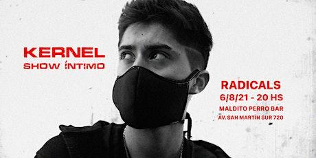 KERNEL - Radicals (Show Íntimo) tickets
