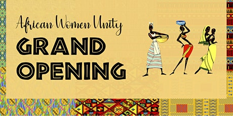 African Women Unity Grand Opening tickets