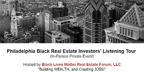 Black Real Estate Investors Listening Tour in Philadelphia tickets