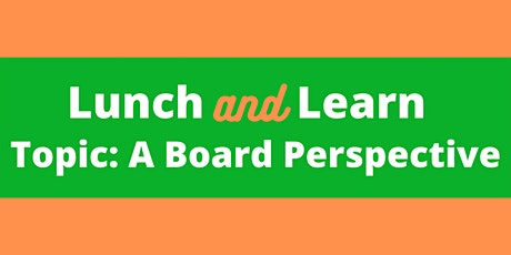 Lunch & Learn: A Board Perspective tickets
