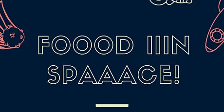 FOOOD  IIIN  SPAACE! Woodcroft Library tickets