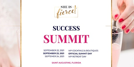 She Is Fierce! Success Summit & 3-Day VIP Retreat tickets