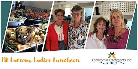 Mt Larcom Ladies Luncheon tickets