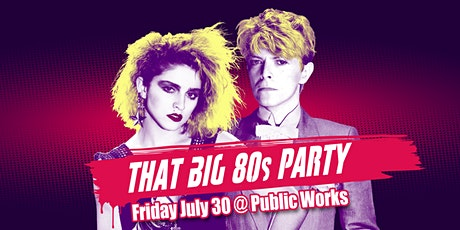 That BIG 80s Party July 30 - San Francisco tickets