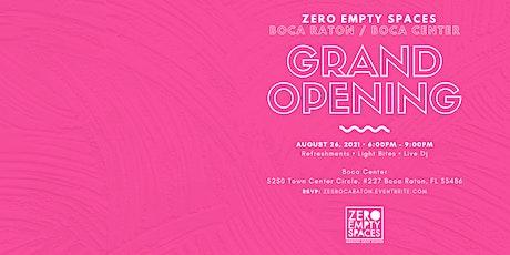 Zero Empty Spaces (Boca Raton / Boca Center) Grand Opening tickets