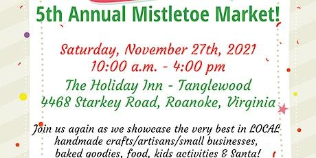 5th Annual Mistletoe Market tickets