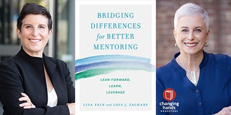 Lisa Fain and Lois Zachary: Bridging Differences for Better Mentoring tickets