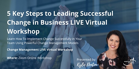 5 Key Steps to Leading Successful Change in Business tickets